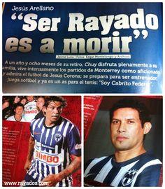 En la Revista #Rayados En la Vida y En La Cancha no. 18 recordamos a Jesús Arellano, una de los grandes iconos del Club de Futbol #Monterrey  a 1 año y 8 meses de su retiro de las canchas.