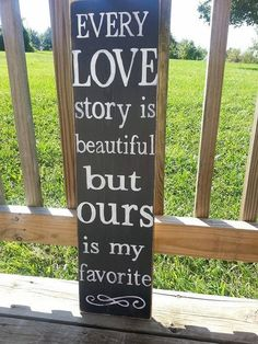 Every Love Story is Beautiful But Ours is My Favorite Wooden Sign Rustic Country Wall Decor Gift Wedding Gift Bohemian Wall Decor, Modern Wall Decor, Custom Wooden Signs, Wooden Diy, Wood Pallets, Pallet Wood, Bathroom Wall Decor, Blue Walls, Wedding Gifts