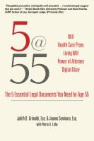 """5@55 : the 5 essential legal documents you need by age 55 by Judith D. Grimaldi, """"Written by expert attorneys, """"5@55"""" is a slim, easy-to-read guide to the five most important legal documents you should have by age 55: Healthcare Advance Directive, Living Will, Power of Attorney, Last Will and Testament, and Authorization to Access Electronic Records and Media Sites."""" #netDE #readers"""