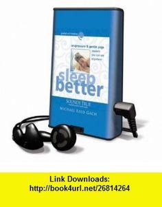 Sleep Better Acupressure  Gentle Yoga [With Headphones] (Playaway Adult Nonfiction) (9781608127771) Michael Reed Gach , ISBN-10: 160812777X  , ISBN-13: 978-1608127771 ,  , tutorials , pdf , ebook , torrent , downloads , rapidshare , filesonic , hotfile , megaupload , fileserve