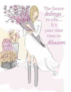 ...your time to blossom