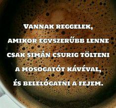 Coffee Love, Lol, Humor, Inspiration, Biblical Inspiration, Humour, Funny Photos, Funny Humor, Comedy