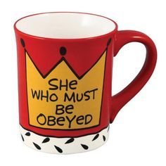 She Who Must Be Obeyed Coffee Mug by Our Name is Mud