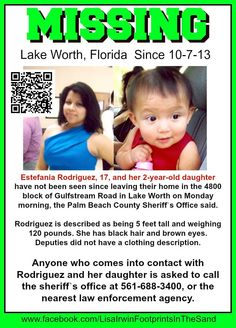 10/72013: Estefania Rodriguez, 17, and her 2-year-old daughter are missing from their home in Lake Worth, FL.  ***Thank you for repinning!