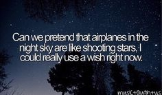 Can we pretend that airplanes in the night sky are like shooting stars
