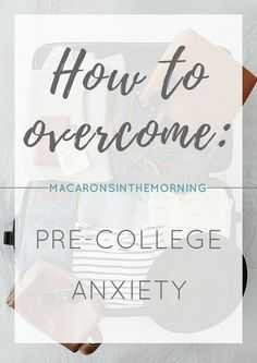 Macarons in the Morning – Pre-college anxiety is totally normal. You can manage your fears and feelings of nervousness and get excited for the next 4 years quickly! How To Cure Anxiety, Deal With Anxiety, Anxiety Help, College Hacks, College Life, College Essentials, College Board, Dorm Life, School Life