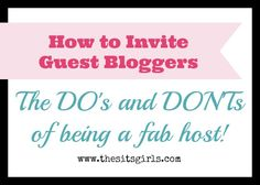 The Do's and Don'ts of Being a Fabulous Host for Guest Bloggers