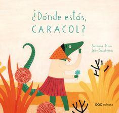 """Susanna Isern / Leire Salaberria. """"¿Dónde estás, Caracol?"""" Editorial OQO (2 a 6 años)"""