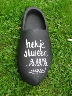 Oude klomp beschilderd met je eigen tekst. Bij Hout van Kees! ( zie MP)