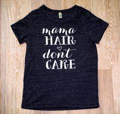 """Mama Hair Don't Care"" Eco Black Tee Shirt"