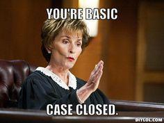 You go judge Judy!!