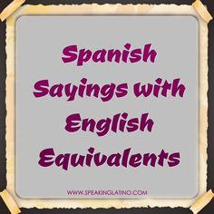 An index of 327 English Sayings in Spanish Modismos Spanish Idioms, Spanish Phrases, Spanish Vocabulary, Spanish Words, How To Speak Spanish, Spanish Language, Spanish Quotes, Learn Spanish, Vocabulary Games
