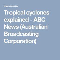 Tropical cyclones explained - ABC News (Australian Broadcasting Corporation)