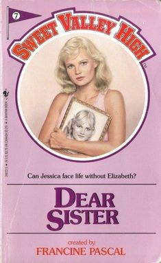 The Most Insane Things That Ever Happened In The Sweet Valley High Books Sisters Book, Dear Sister, Books For Teens, My Childhood Memories, 1980s Childhood, Teenage Years, The Good Old Days, Good Books, Ya Books