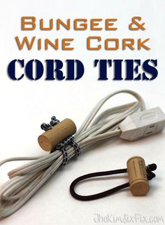 DIY cord ties made from a wine corks and bungee cords.  A great reusable way to tie up and organize extension cords, or garden hoses etc.
