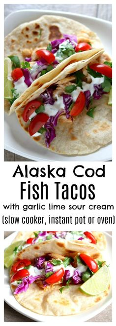 #ad #AskForAlaska #IC Alaska Cod Fish Tacos with Garlic Lime Sour Cream (slow cooker, instant pot or oven)–well seasoned flaky white fish is served wrapped up in a freshly cooked tortilla and topped with purple cabbage, tomatoes and the best sour cream of your life. A fresh, healthy and easy family friendly recipe that is perfect for any day of the week! Plus you can choose how you want to prepare it–oven, slow cooker or instant pot! @alaskaseafood