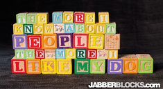 The More I Know About People, The More I Like My Dog - JabberBlocks.com