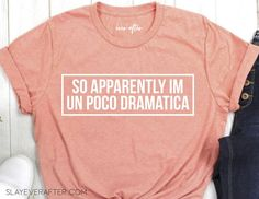 Dramatic Shirt Dramatica Latina AF Latina Shirt Funny Shirt Mom Shirt Gift for her Wife Shirt Girlfriend Shirt Graphic Tee Funny - Wify Shirt - Ideas of Wify Shirt - Vinyl Shirts, Mom Shirts, Cute Shirts, Funny Shirts, Funny Graphic Tees, Graphic Shirts, Frases Latinas, Cotton Polyester Fabric, Personalized T Shirts