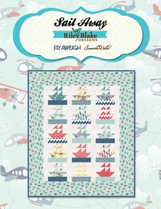 Sail Away Free Project Sheet: http://www.rileyblakedesigns.com/media/uploads/Free_Quilting_Projects/2014/SailAway.pdf