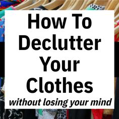 How To Declutter Your Clothes / without losing your mind