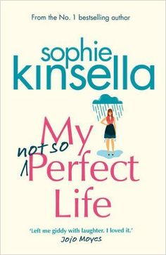 My not so Perfect Life: A Novel: Amazon.co.uk: Sophie Kinsella: 9780593074787: Books