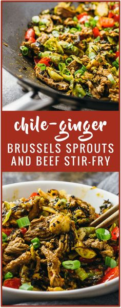 Chili-ginger brussels sprouts and beef - This stir-fry recipe includes brussels sprouts, sliced beef, and bell pepper. They are cooked together in a wok with a savory chili-ginger sauce that's made with a base of sesame oil and garlic cloves.