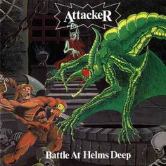Attacker - Battle At Healms Deep. pretty shitty.