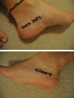 Doctor Who inspired tattoos :) Turn left is the idea that one small choice can affect your entire life; Allons-y means 'let's go' in French and is the Tenth Doctor's catchphrase. I love the meaning though - adventure is just waiting for you, so go out and get it dude!