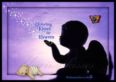 Blowing Kisses to My Angels in Heaven