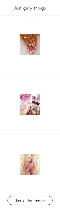 """""""Just girly things"""" by lidia-solymosi ❤ liked on Polyvore featuring beauty products, nail care, nails, backgrounds, flowers, perfume, filler, floral background, text and borders"""