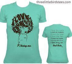 Soul Sista I Love Being Me Naturally by ThreeLittleBirdsTees, $22.95