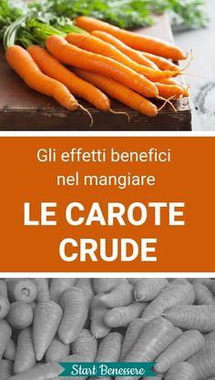 Gli effetti benefici nel mangiare le carote crude Natural Life, Natural Remedies, Carrots, The Cure, Medicine, Romani, Vegetables, Health, Food
