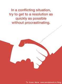 In a conflicting situation, try to get to a resolution as quickly as possible without procrastinating. Read more [Click on Image] #wordatwork #conflict #hr