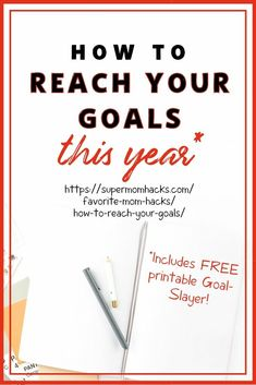 Want to FINALLY reach your goals? This step-by-step guide on how to reach your goals (w/free printable!) will make this the year you slay your goals! How To Reach Your Goals This Year - SuperMomHacks