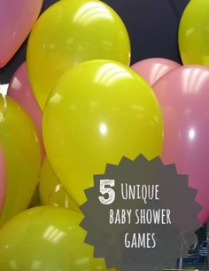 "5 Unique Baby Shower Games - Like the ""Pop the Balloon"" Game.  Attach a balloon to each guest's chair with a number inside.  At the end of the shower, pop the balloon and draw numbers from a hat to see who wins a prize."