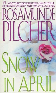 Snow in April by Rosamunde Pilcher.  Love her books!