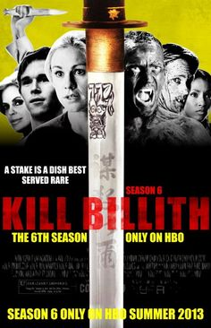 Kill Bill + True Blood! Bill is a fucker!!! SO excited for the new session!!