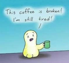 My Coffee is Broken!