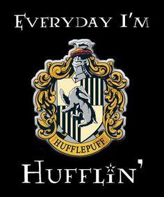 Everyday I'm hufflin'
