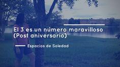 Espacios de Soledad: El 3 es un número maravilloso (Post aniversario)