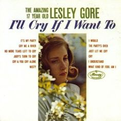 Lesley Gore - This is one of my all time favorite albums when I was a teenager.