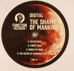 The artwork for the vinyl release of: Digital - The Shame Of Mankind (Function (drum and bass)) #music DrumAndBass