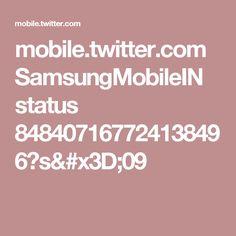 mobile.twitter.com SamsungMobileIN status 848407167724138496?s=09