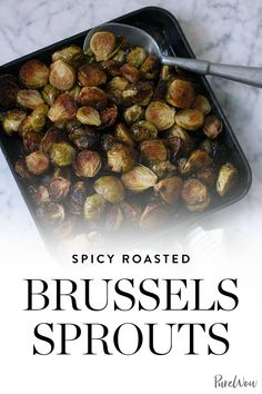 Spicy Roasted Brussels Sprouts #purewow #vegetable #side dish #recipe #food