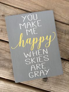 You make me happy when skies are gray, nautical nursery, summer decor by OurRusticNest on Etsy https://www.etsy.com/listing/245348209/you-make-me-happy-when-skies-are-gray