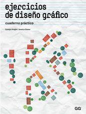 Ejercicios de diseño gráfico : cuaderno práctico / Carolyn Knight, Jessica Glaser