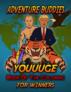 Trump and Putin undergo sensitivity training. When their comfort animals eat the instructors, their next course is in adventure!