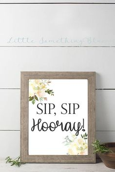 Sip Sip Hooray Sign Digital Download // Bridal Shower Sign //