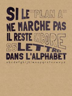 "WISE ❈ WORDS ""If plan A doesn't work, there are 25 other letters in the alphabet. The Words, Cool Words, Words Quotes, Me Quotes, Sayings, Positiv Quotes, Quote Citation, French Quotes, Learn French"