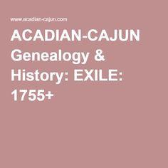 ACADIAN-CAJUN Genealogy & History: EXILE: 1755+
